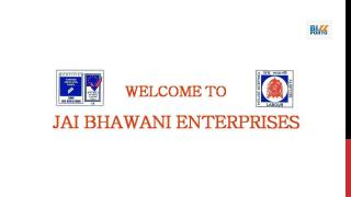 Jai Bhawani Enterprises PPT.pptx