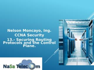 13.- Securing Routing Protocols and the Control Plane.pptx