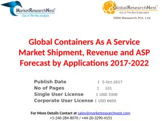 Global Containers As A Service Market Shipment, Revenue and ASP Forecast by Applications 2017-2022.pptx