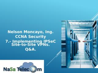 7.- Implementing IPSeC Site-to-Site VPNs Q&A.pptx