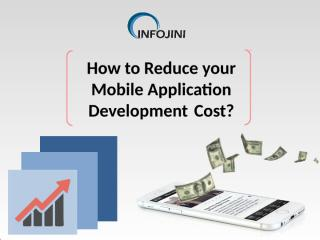 How to Reduce Your Mobile Application Development Cost.pptx