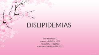 DISLIPIDEMIAS M MAZA.pptx
