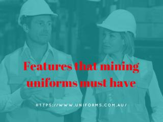 Features that mining uniforms must have.pdf